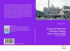 Couverture de Survey of American Christian Theatre from 1975 to 2000