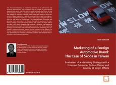 Bookcover of Marketing of a Foreign Automotive Brand: The Case of Skoda in Taiwan