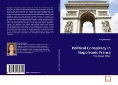 Copertina di Political Conspiracy in Napoleonic France