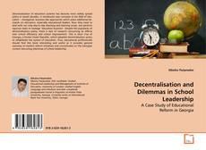 Couverture de Decentralisation and Dilemmas in School Leadership