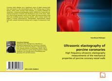 Ultrasonic elastography of porcine coronaries的封面