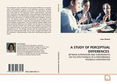 Bookcover of A STUDY OF PERCEPTUAL DIFFERENCES