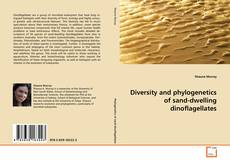 Bookcover of Diversity and phylogenetics of sand-dwelling dinoflagellates
