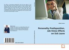 Bookcover of Personality Predisposition, Job Stress Effects on Sick Leave
