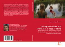 Copertina di Turning the Noose that Binds into a Rope to Climb