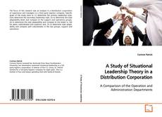 A Study of Situational Leadership Theory in a Distribution Corporation kitap kapağı