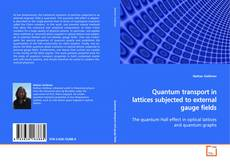 Bookcover of Quantum transport in lattices subjected to external gauge fields