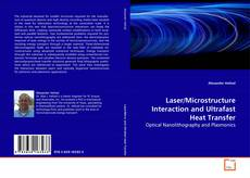 Bookcover of Laser/Microstructure Interaction and Ultrafast Heat Transfer