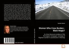 Bookcover of Women Who Cross Borders - Black Magic?
