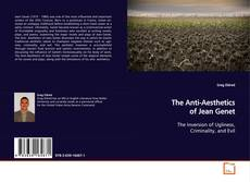 Bookcover of The Anti-Aesthetics of Jean Genet