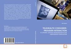 Bookcover of TELEHEALTH CONSUMER-PROVIDER INTERACTION