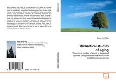 Copertina di Theoretical studies of aging