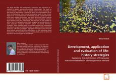 Bookcover of Development, application and evaluation of life-history strategies