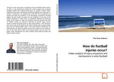 Bookcover of How do football injuries occur?