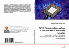 Capa do livro de SATH: Simulated Annealing C code To FPGA Hardware compiler