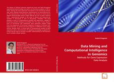 Bookcover of Data Mining and Computational Intelligence in Genomics