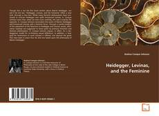 Bookcover of Heidegger, Levinas, and the Feminine