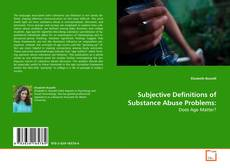 Bookcover of Subjective Definitions of Substance Abuse Problems: