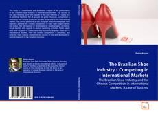 Copertina di The Brazilian Shoe Industry - Competing in International Markets
