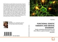 Couverture de FUNCTIONAL GENETIC VARIANTS AND MENTAL DISORDERS