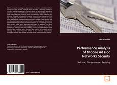Bookcover of Performance Analysis of Mobile Ad Hoc Networks Security
