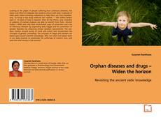 Bookcover of Orphan diseases and drugs – Widen the horizon