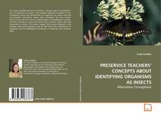 Capa do livro de PRESERVICE TEACHERS' CONCEPTS ABOUT IDENTIFYING ORGANISMS AS INSECTS