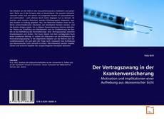 Bookcover of Der Vertragszwang in der Krankenversicherung