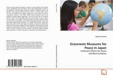 Borítókép a  Grassroots Museums for Peace in Japan - hoz