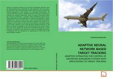 Bookcover of ADAPTIVE NEURAL NETWORK BASED TARGET TRACKING