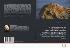 A Comparison of Macrolichen Species Richness and Frequency kitap kapağı