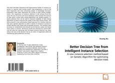 Copertina di Better Decision Tree from Intelligent Instance Selection
