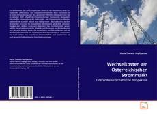 Borítókép a  Wechselkosten am Österreichischen Strommarkt - hoz