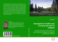 Bookcover of Management of dollar spot and gray leaf spot on turfgrass