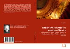 Bookcover of Yiddish Theatre/Modern American Theatre