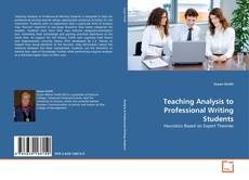 Bookcover of Teaching Analysis to Professional Writing Students