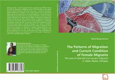 Bookcover of The Patterns of Migration and Current Condition of Female Migrants