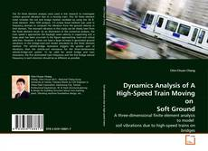 Bookcover of Dynamics Analysis of A High-Speed Train Moving on  Soft Ground