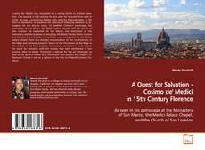 Copertina di A Quest for Salvation - Cosimo de' Medici in 15th Century Florence