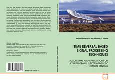 Bookcover of TIME REVERSAL BASED SIGNAL PROCESSING TECHNIQUES