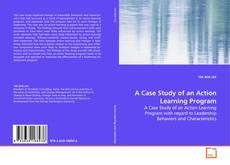 Couverture de A Case Study of an Action Learning Program