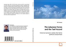 Bookcover of The Lebanese Forces and the Taef Accord