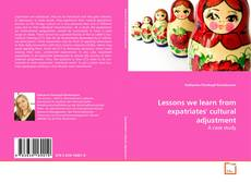 Bookcover of Lessons we learn from expatriates' cultural adjustment