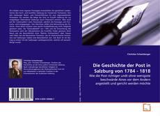 Copertina di Die Geschichte der Post in Salzburg von 1784 - 1818