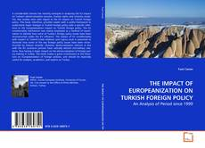 Couverture de THE IMPACT OF EUROPEANIZATION ON TURKISH FOREIGN POLICY