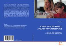 Borítókép a  AUTISM AND THE FAMILY: A QUALITATIVE PERSPECTIVE - hoz
