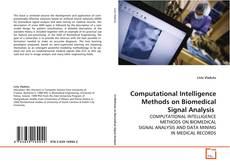 Bookcover of Computational Intelligence Methods on Biomedical Signal Analysis
