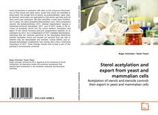 Bookcover of Sterol acetylation and export from yeast and mammalian cells