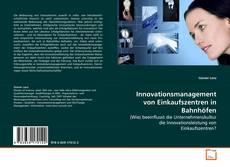 Portada del libro de Innovationsmanagement von Einkaufszentren in Bahnhöfen