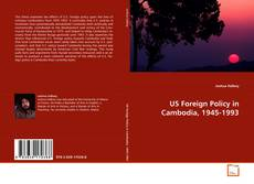 Bookcover of US Foreign Policy in Cambodia, 1945-1993